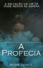 A Profecia by lov3struck