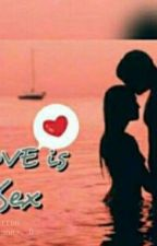 LOVE IS SEX  by veebiirevazya
