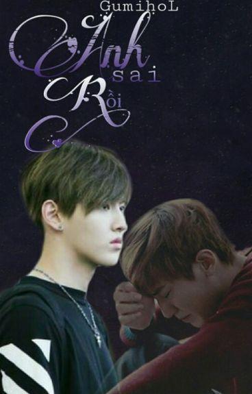 [Oneshot|KrisYeol][Sinh Tử Văn] Anh Sai Rồi