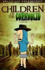 Children of the Cornholio by thecoolfanficwriter