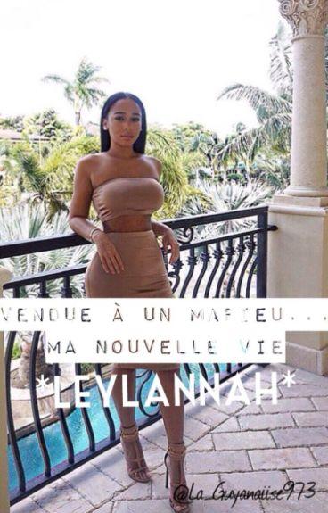 Leylannah : Vendue à un mafieu...Ma nouvelle vie.