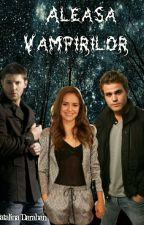 Aleasa Vampirilor by CatalinaDaraban