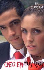 Creo En Tus Ojos (Livro I) by Ry_Portilla