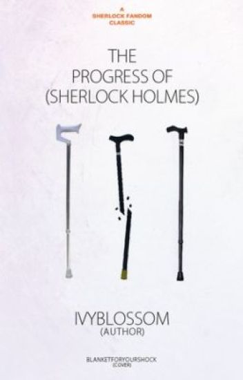 The Progress of Sherlock Holmes