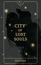 Bella Clairiere and City of Lost Souls (III) by Szarada