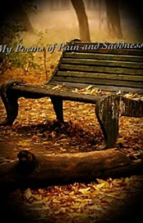 My Poems of Pain and Sadness by EsmeFiaFranz13
