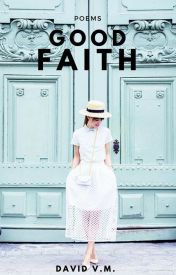 Good Faith || Wattys2016 by maybeiwas2shy