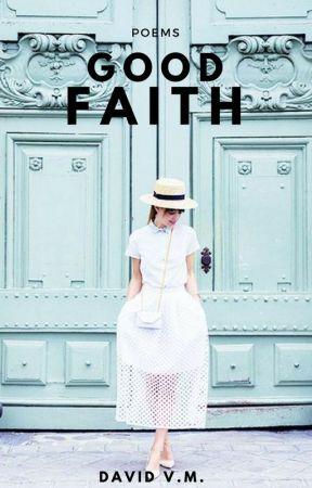 Good Faith by maybeiwas2shy