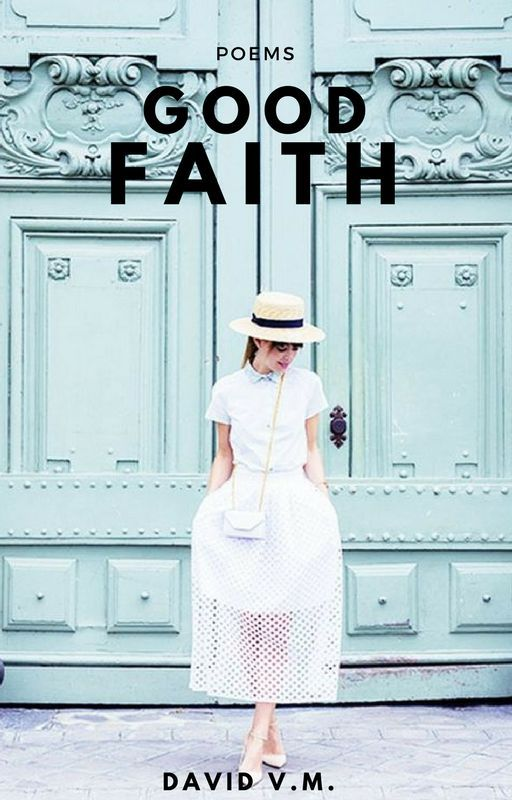 Good Faith || Wattys2016 by maybeiwas2shy