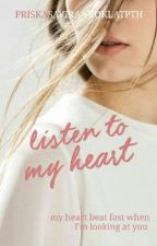 Listen To My Heart by PriskaSavira