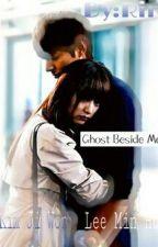 Ghost Beside Me  by RiriRenesmee
