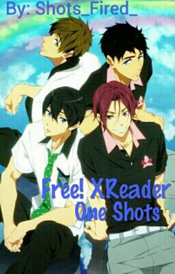 Free! X Reader One Shots