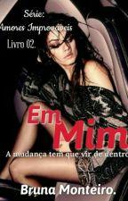 Em Mim.  by BrunaMonteiroS