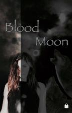 Blood Moon||h.s by Lory_23