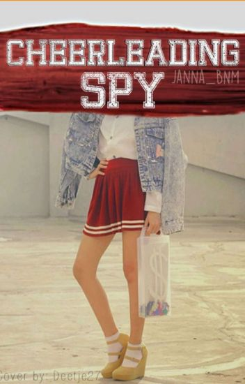 Cheerleading Spy (#Wattys2016)