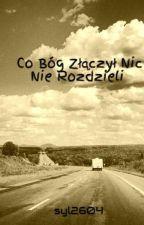 Co Bóg Złączył Nic Nie Rozdzieli // L.T by syl2604