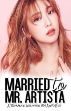 Married To Mr. Artista #Wattys2016 by AkoSxiEje