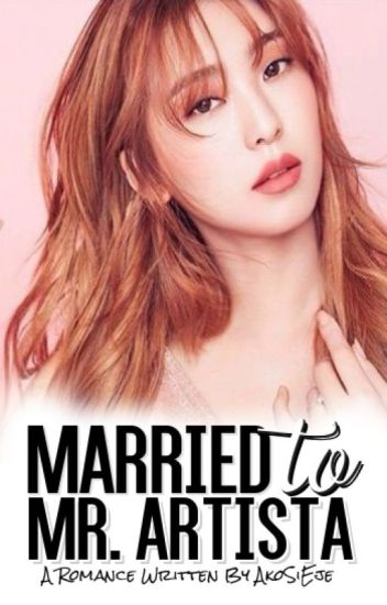 Married To Mr. Artista #Wattys2016