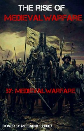 The Rise of Medievalwarfare by Medievalwarfare