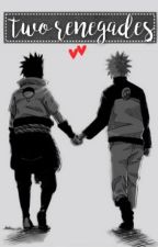 Two renegades // boyxboy [NARUTO FF] by JustMatty