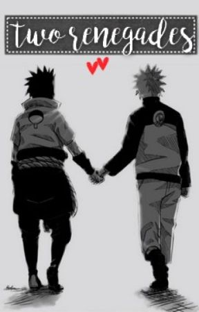 Two renegades // NARUTO FF by JustMatty