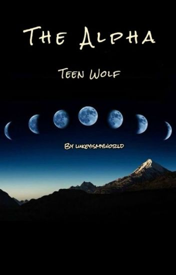 The Alpha | Teen Wolf