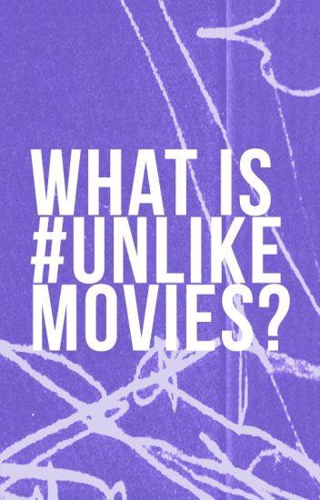 #unlikemovies: a guide