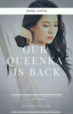 Our Queenka is back by xuminghouse