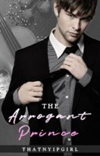 The Arrogant Prince (COMPLETE) by IamBreathless