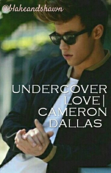 Undercover Love| Cameron Dallas