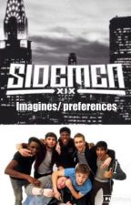 Sidemen Imagines/ preferences❤️ by SidemenAFxx