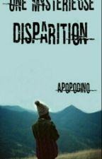 Une Mystérieuse Disparition by Apopodino