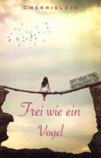 Frei wie ein Vogel by Cherrielein