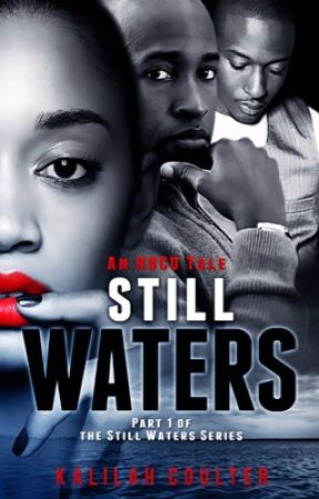 Still Waters ( #Wattys2016 ) by KalilahCoulter