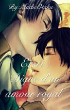 Ereri : Digne d'un amour royal by Macliie