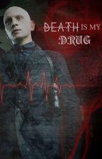 Death is my drug by zsaszette
