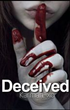 Deceived [ON HOLD] by Karman-xo
