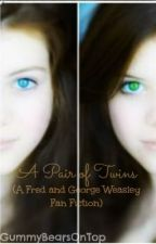 A Pair of Twins : a Fred and George Weasley love story (APOT) by GummyBearsOnTop