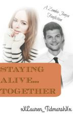 Staying alive... Together (zombie janya fanfiction) [On Hold] by Laur_Loves_Books