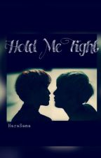 ✧ Hold Me Tight ✧ by HaraSama