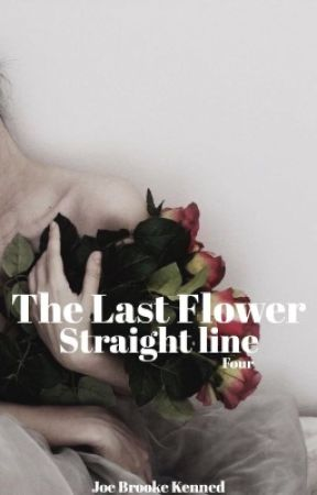 The Last Flower (Straight line) by JoeBrookeKenned
