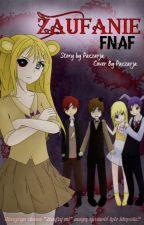 Zaufanie | FNAF by Paczarja