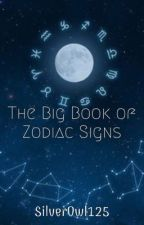 The Big Book of Zodiac Signs by SilverOwl125