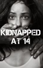 Kidnapped at 14 by divergentlover220