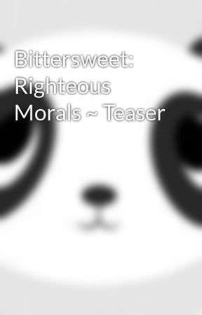 Bittersweet: Righteous Morals ~ Teaser by lilylu1217
