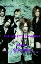 the GazettE Members x Reader One-shots [Under editing] by bittersweetqu33n