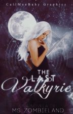 The Last Valkyrie. by MsZombieland