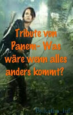 tribute von panem was w re wenn alles anders kommt prolog wattpad. Black Bedroom Furniture Sets. Home Design Ideas