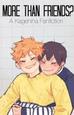 More than Friends? /Kagehina Fanfiction by basicvoltronics