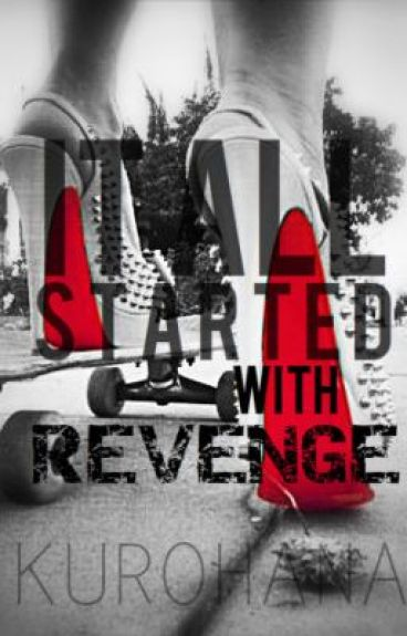 It All Started with Revenge... by Kurohana